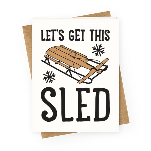 Let's Get This Sled Greeting Card