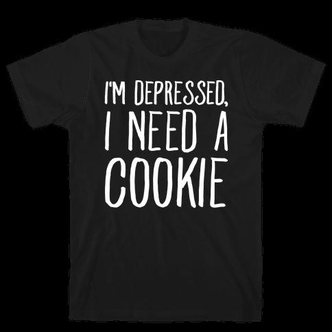 I'm Depressed I Need A Cookie White Print Mens T-Shirt