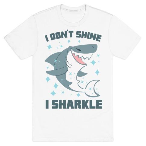 I don't shine, I sharkle Mens T-Shirt