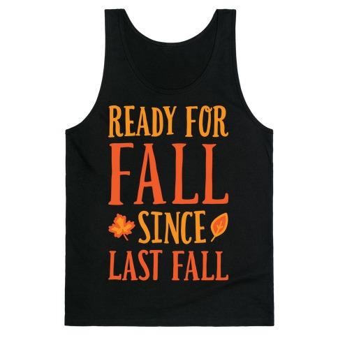 Ready For Fall Since Last Fall Tank Top