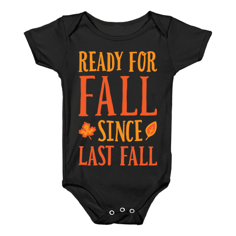 Ready For Fall Since Last Fall Baby Onesy