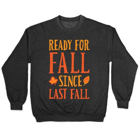 Ready For Fall Since Last Fall Pullover