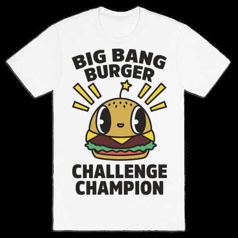Big Bang Burger Challenge Champion Mens T-Shirt
