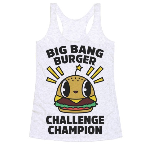 Big Bang Burger Challenge Champion Racerback Tank Top