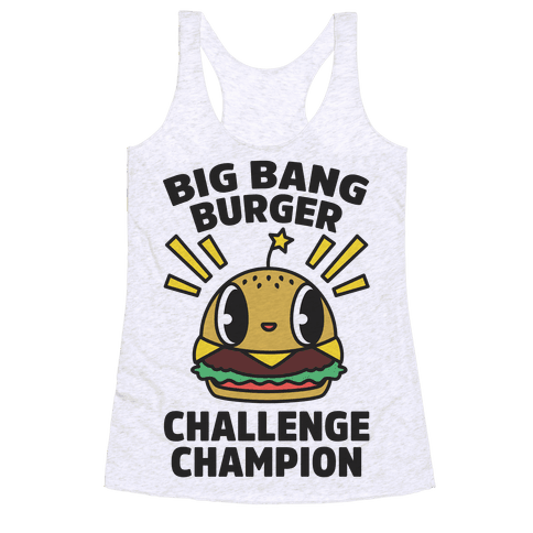 Big Bang Burger Challenge Champion Racerback Tank Top
