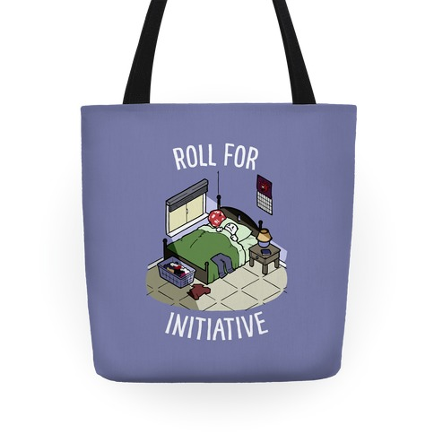 Roll For Initiative To Get Out Of Bed Tote