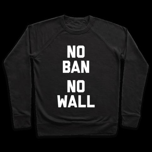 No Ban No Wall Pullover