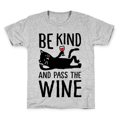 Be Kind Pass The Wine Cat Kids T-Shirt