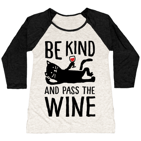 Be Kind Pass The Wine Cat Baseball Tee