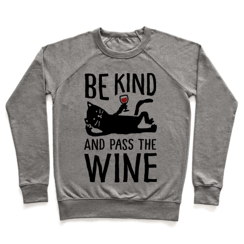 Be Kind Pass The Wine Cat Pullover