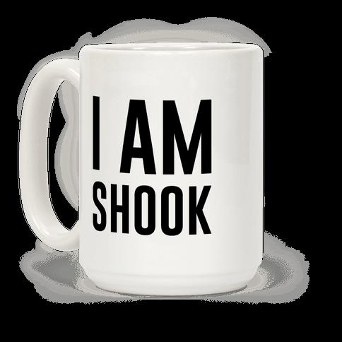 I Am Shook