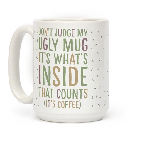 Ugly Mug Coffee Mug