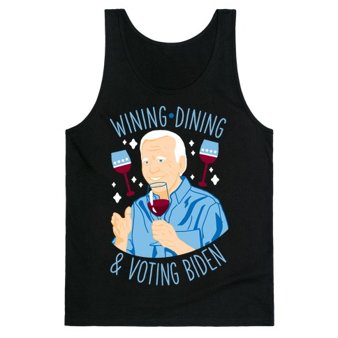 Wining Dining & Voting Biden Tank Top