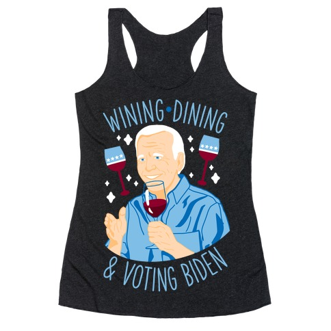 Wining Dining & Voting Biden Racerback Tank Top