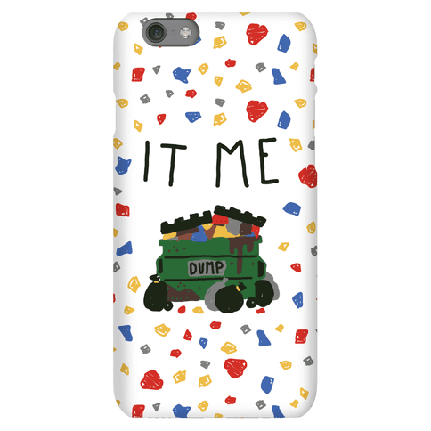 It Me Trash Dumpster Phone Case
