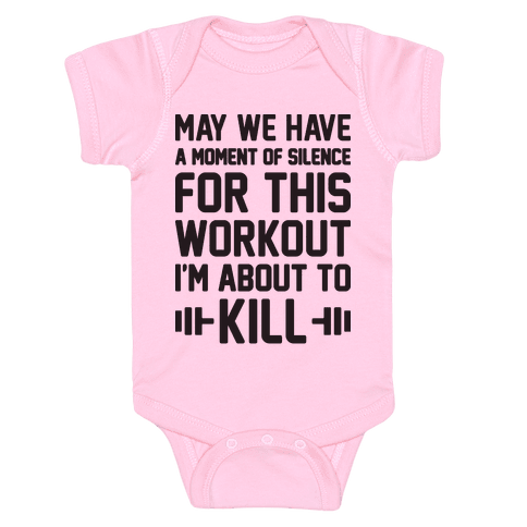 May We Have A Moment Of Silence For This Workout Baby Onesy
