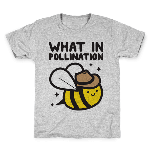 What In Pollination Bee Kids T-Shirt