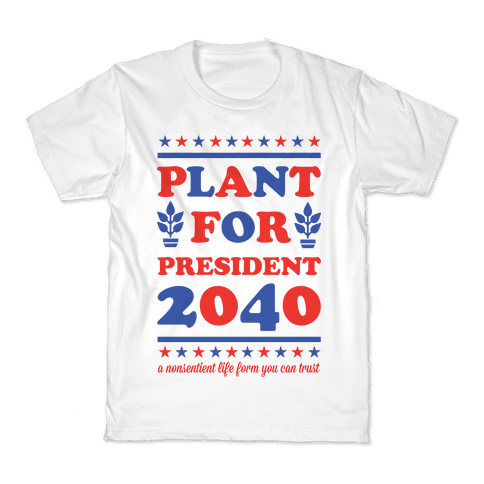 Plant For President 2040 Kids T-Shirt