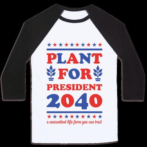 Plant For President 2040 Baseball Tee