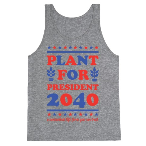 Plant For President 2040 Tank Top