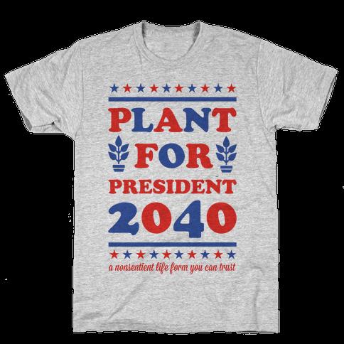 Plant For President 2040 Mens T-Shirt