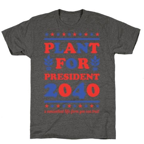 Plant For President 2040 T-Shirt