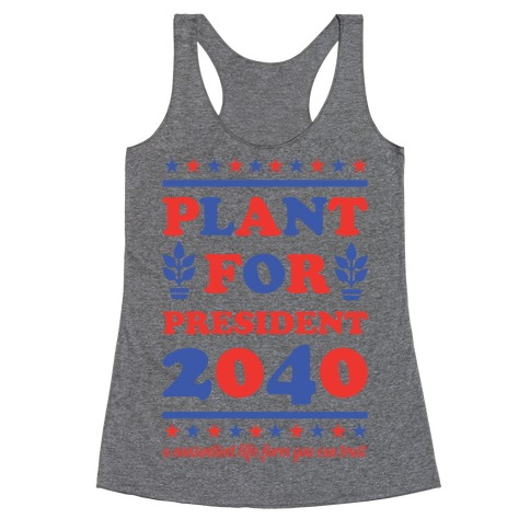 Plant For President 2040 Racerback Tank Top
