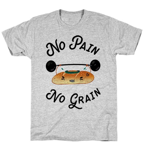 No Pain No Grain T-Shirt