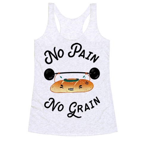 No Pain No Grain Racerback Tank Top