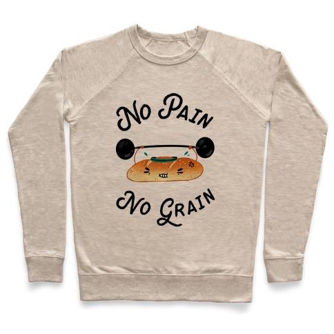No Pain No Grain Pullover