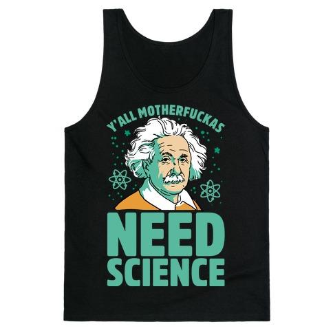 Y'all MothaF***as Need Science Tank Top