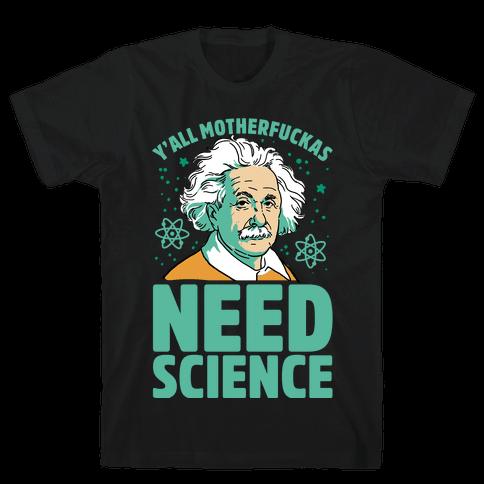 Y'all Mothafuckas Need Science