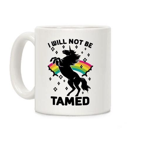 I Will Not Be Tamed Coffee Mug