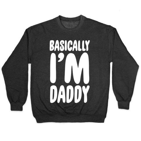 Basically I'm Daddy Pullover