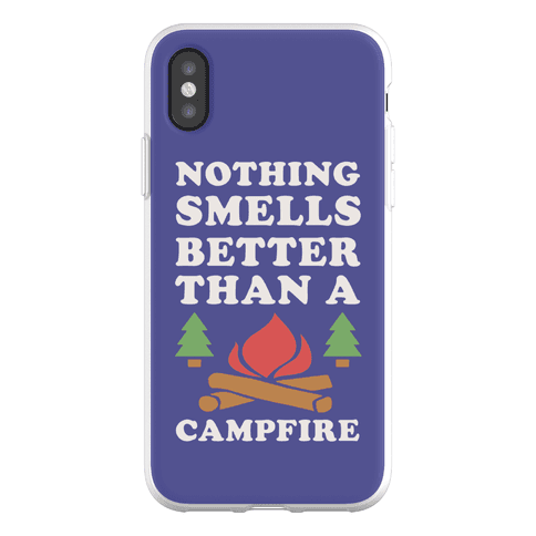 Nothing Smells Better Than A Campfire Phone Flexi-Case
