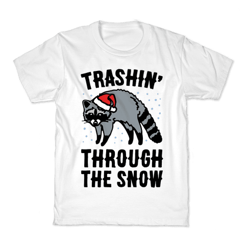Trashin' Through The Snow Raccoon Parody Kids T-Shirt