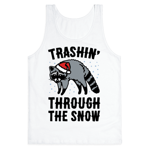 Trashin' Through The Snow Raccoon Parody Tank Top