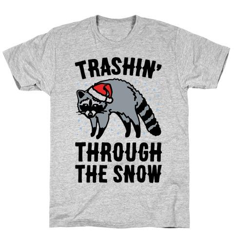 Trashin' Through The Snow Raccoon Parody T-Shirt