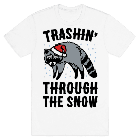 Trashin' Through The Snow Raccoon Parody Mens T-Shirt