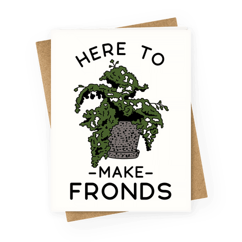 Here to Make Fronds Greeting Card