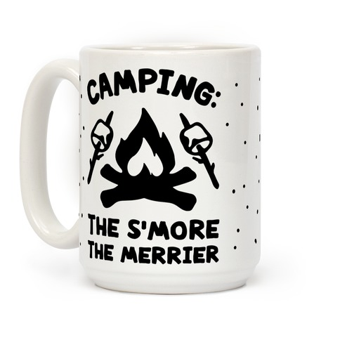 Camping The S'more The Merrier Coffee Mug