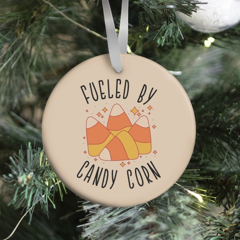 Fueled By Candy Corn Ornament