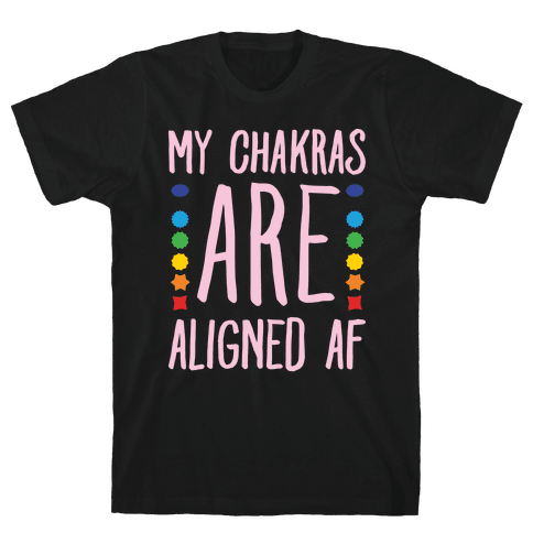 My Chakras Are Aligned Af White Print Mens T-Shirt