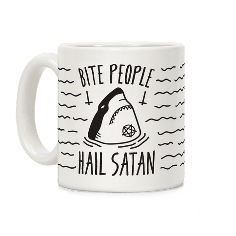 Bite People Hail Satan - Shark Coffee Mug