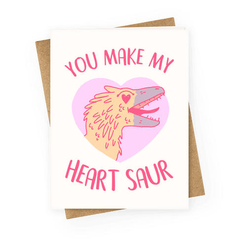 You Make My Heart Saur Greeting Card