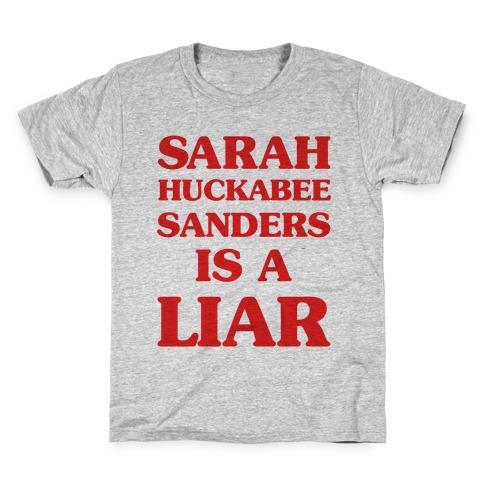 Sarah Huckabee Sanders Is A Liar Kids T-Shirt
