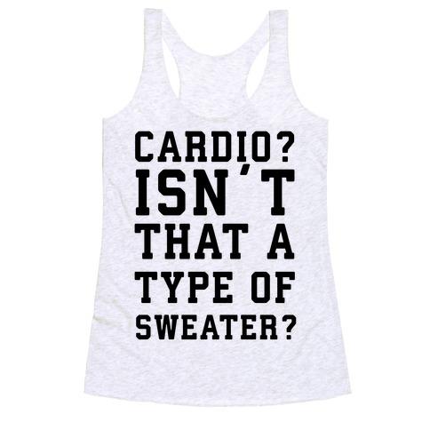 Cardio? Isn't That a Type of Sweater? Racerback Tank Top