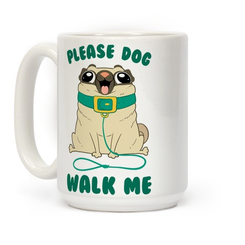 Please Dog Walk Me! Coffee Mug