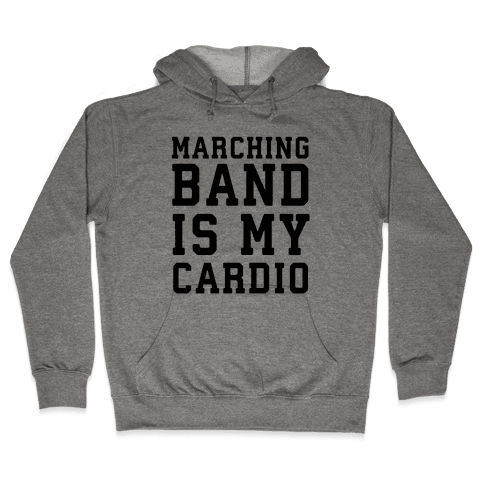 Marching Band is My Cardio Hooded Sweatshirt