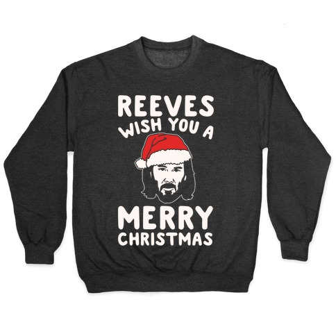 Reeves Wish You A Merry Christmas Parody White Print Pullover
